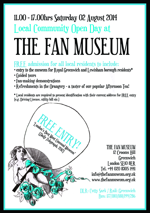 Local Community Open Day The Fan Museum, Greenwich Saturday 2 August 2014, 11:00-17:00